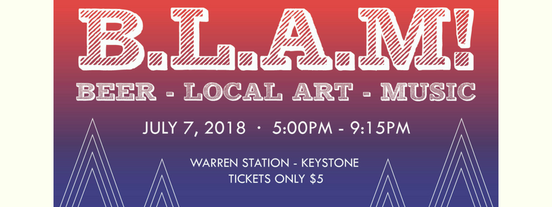 B.L.A.M! (Beer, Local Art, Music) At Warren Station