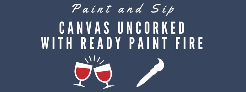 Canvas Uncorked With Ready, Paint, Fire