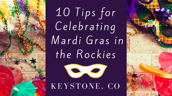 10 Tips For Celebrating Mardi Gras In The Rockies
