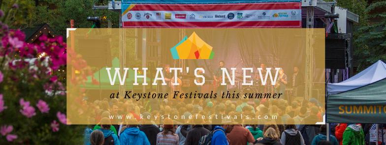 KEYSTONE SUMMER FESTIVALS – WHAT'S NEW FOR 2019!