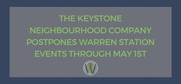 THE KEYSTONE NEIGHBOURHOOD COMPANY POSTPONES WARREN STATION EVENTS